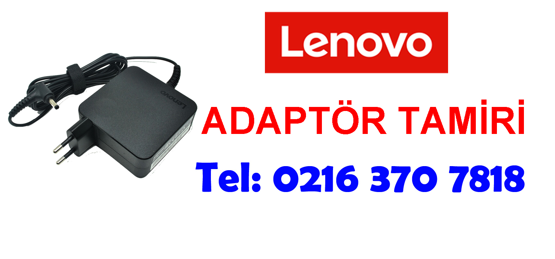 Lenovo Laptop Adaptör Tamiri ve Değişimi