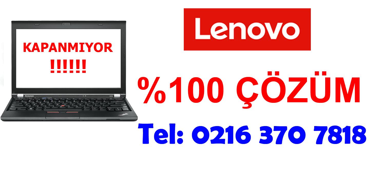 Lenovo Laptop Kapanmıyor